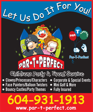 Par-T-Perfect (604-931-1913) - Annonce illustrée - Clowns/Princesses/Characters Corporate & Special Events Face Painters/Balloon Twisters Mini Golf & More Bouncy Castles/Party Themes Fully Insured