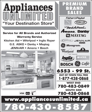 Appliances Unlimited Inc (780-430-8587) - Annonce illustr&eacute;e - PREMIUM BRAND SALES &quot;Your Destination Store&quot; Service for All Brands and Authorized Warranty Service Kitchen Aid   Whirlpool   Inglis Roper G.E. ASKO   Danby   Maytag Monogram JENN-AIR   Amana   Bosch 6553 - 99 St.99St OUT OF TOWN TOLL FREE 1-877-438-0868 WEST END 780-483-0849 SOUTH SIDE 780-438-0868 www.appliancesunlimited.ca 780-430-8587