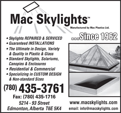 Mac Plastics Ltd (780-435-3761) - Display Ad - (780) 435-3761 www.macskylights.com email: info@macskylights.com