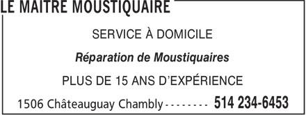 Le Maître Moustiquaire (514-234-6453) - Annonce illustrée======= - SERVICE À DOMICILE Réparation de Moustiquaires PLUS DE 15 ANS D'EXPÉRIENCE