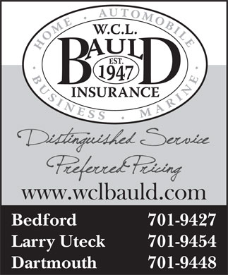 W C L Bauld Insurance Brokers (902-704-2963) - Display Ad - Bedford 701-9427 Larry Uteck 701-9454 Dartmouth 701-9448 www.wclbauld.com