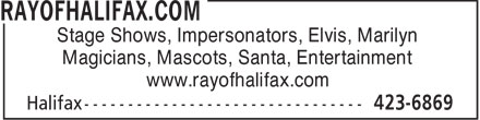 RAYOFHALIFAX.COM (902-423-6869) - Display Ad - Stage Shows, Impersonators, Elvis, Marilyn Magicians, Mascots, Santa, Entertainment www.rayofhalifax.com