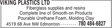 Viking Plastics Ltd (780-484-6827) - Annonce illustrée - Fiberglass supplies and resins Complete line of Smooth-on Products Pourable Urethane Foam, Molding Clay