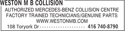 Weston M B Collision (416-740-8790) - Annonce illustr&eacute;e - AUTHORIZED MERCEDES-BENZ COLLISION CENTRE FACTORY TRAINED TECHNICIANS/GENUINE PARTS WWW.WESTONMB.COM  AUTHORIZED MERCEDES-BENZ COLLISION CENTRE FACTORY TRAINED TECHNICIANS/GENUINE PARTS WWW.WESTONMB.COM  AUTHORIZED MERCEDES-BENZ COLLISION CENTRE FACTORY TRAINED TECHNICIANS/GENUINE PARTS WWW.WESTONMB.COM  AUTHORIZED MERCEDES-BENZ COLLISION CENTRE FACTORY TRAINED TECHNICIANS/GENUINE PARTS WWW.WESTONMB.COM  AUTHORIZED MERCEDES-BENZ COLLISION CENTRE FACTORY TRAINED TECHNICIANS/GENUINE PARTS WWW.WESTONMB.COM  AUTHORIZED MERCEDES-BENZ COLLISION CENTRE FACTORY TRAINED TECHNICIANS/GENUINE PARTS WWW.WESTONMB.COM  AUTHORIZED MERCEDES-BENZ COLLISION CENTRE FACTORY TRAINED TECHNICIANS/GENUINE PARTS WWW.WESTONMB.COM  AUTHORIZED MERCEDES-BENZ COLLISION CENTRE FACTORY TRAINED TECHNICIANS/GENUINE PARTS WWW.WESTONMB.COM  AUTHORIZED MERCEDES-BENZ COLLISION CENTRE FACTORY TRAINED TECHNICIANS/GENUINE PARTS WWW.WESTONMB.COM  AUTHORIZED MERCEDES-BENZ COLLISION CENTRE FACTORY TRAINED TECHNICIANS/GENUINE PARTS WWW.WESTONMB.COM  AUTHORIZED MERCEDES-BENZ COLLISION CENTRE FACTORY TRAINED TECHNICIANS/GENUINE PARTS WWW.WESTONMB.COM  AUTHORIZED MERCEDES-BENZ COLLISION CENTRE FACTORY TRAINED TECHNICIANS/GENUINE PARTS WWW.WESTONMB.COM