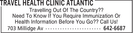 Travel Health Clinic Atlantic (506-642-6687) - Display Ad - Travelling Out Of The Country?? Need To Know If You Require Immunization Or Health Information Before You Go?? Call Us!