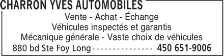 Charron Yves Automobiles (450-651-9006) - Annonce illustr&eacute;e - Vente - Achat - &Eacute;change V&eacute;hicules inspect&eacute;s et garantis M&eacute;canique g&eacute;n&eacute;rale - Vaste choix de v&eacute;hicules