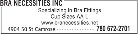 Bra Necessities Inc (780-672-2701) - Annonce illustrée - Specializing in Bra Fittings Cup Sizes AA-L www.branecessities.net  Specializing in Bra Fittings Cup Sizes AA-L www.branecessities.net