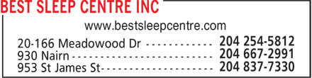 Best Sleep Centre (204-837-7330) - Display Ad - www.bestsleepcentre.com 930 Nairn ------------------------- 953 St James St -------------------- www.bestsleepcentre.com 930 Nairn ------------------------- 953 St James St --------------------
