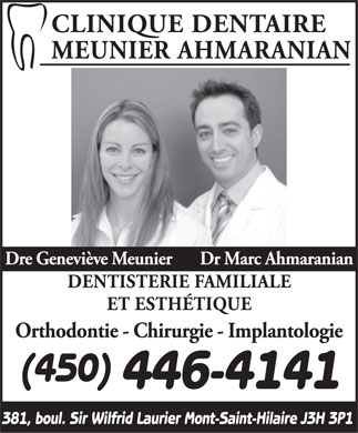 Clinique Dentaire Meunier Ahmaranian (450-446-4141) - Annonce illustr&eacute;e - (450) 446-4141 381, boul. Sir Wilfrid Laurier Mont-Saint-Hilaire J3H 3P1