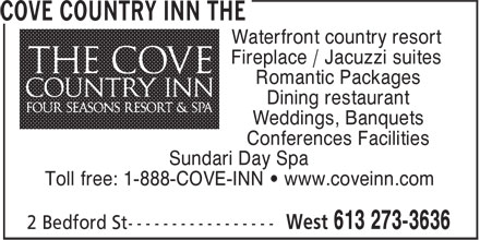 Cove Country Inn & Spa (613-273-3636) - Annonce illustrée======= - Waterfront country resort - Fireplace / Jacuzzi suites - Romantic Packages - Dining restaurant - Weddings, Banquets - Conferences Facilities - Sundari Day Spa - Toll free: 1-888-COVE-INN • www.coveinn.com