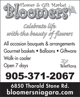 Bloomers Flowers And Gift Market (905-371-2067) - Display Ad - All occasion bouquets & arrangements Gourmet baskets   Balloons   Giftware Walk-in cooler Open 7 days 6850 Thorold Stone Rd. bloomersniagara.com