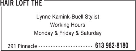 The Hair Loft (613-962-8180) - Display Ad - Lynne Kamink-Buell Stylist Working Hours Monday & Friday & Saturday Working Hours Monday & Friday & Saturday Lynne Kamink-Buell Stylist