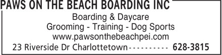 Paws On The Beach Inc (902-628-3815) - Annonce illustr&eacute;e - Boarding &amp; Daycare Grooming - Training - Dog Sports www.pawsonthebeachpei.com