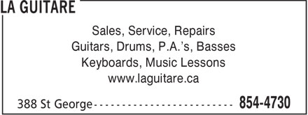 La Guitare (506-854-4730) - Display Ad - Sales, Service, Repairs Guitars, Drums, P.A.'s, Basses Keyboards, Music Lessons www.laguitare.ca - GUITARS - DRUMS - BASSES - KEYBOARDS - SALES - P.A.S - SERVICE - REPAIRS