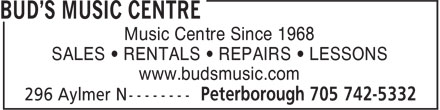 Bud's Music Centre (705-742-5332) - Display Ad - Music Centre Since 1968 SALES • RENTALS • REPAIRS • LESSONS www.budsmusic.com