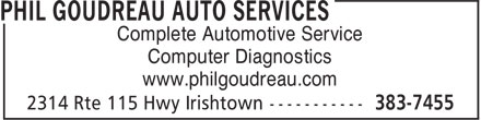 Phil Goudreau Auto Services (506-383-7455) - Display Ad - Complete Automotive Service Computer Diagnostics www.philgoudreau.com Complete Automotive Service Computer Diagnostics www.philgoudreau.com