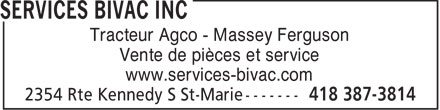 Services Bivac Inc (418-387-3814) - Annonce illustr&eacute;e - Tracteur Agco - Massey Ferguson Vente de pi&egrave;ces et service www.services-bivac.com  Tracteur Agco - Massey Ferguson Vente de pi&egrave;ces et service www.services-bivac.com
