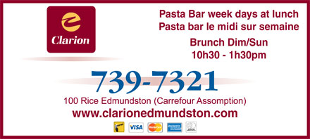 Hotel Clarion (506-739-7321) - Annonce illustr&eacute;e - Pasta Bar week days at lunch Pasta bar le midi sur semaine Brunch Dim/Sun 10h30 - 1h30pm www.clarionedmundston.com