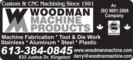 Woodman Machine Products Ltd (613-384-0845) - Annonce illustrée - darryl@woodmanmachine.com www.woodmanmachine.com darryl@woodmanmachine.com www.woodmanmachine.com