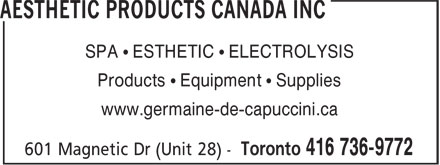 Aesthetic Products Canada Inc (416-736-9772) - Display Ad - SPA • ESTHETIC • ELECTROLYSIS Products • Equipment • Supplies www.germaine-de-capuccini.ca