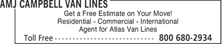 AMJ Campbell Van Lines (1-800-680-2934) - Annonce illustrée - Residential - Commercial - International Agent for Atlas Van Lines Get a Free Estimate on Your Move!