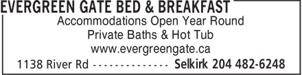 Evergreen Gate Bed & Breakfast (204-482-6248) - Annonce illustrée - Accommodations Open Year Round Private Baths & Hot Tub www.evergreengate.ca