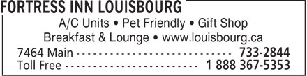 Fortress Inn Louisbourg (902-733-2844) - Display Ad - A/C Units • Pet Friendly • Gift Shop Breakfast & Lounge • www.louisbourg.ca  A/C Units • Pet Friendly • Gift Shop Breakfast & Lounge • www.louisbourg.ca