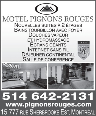 Motel Pignons Rouges (514-642-2131) - Annonce illustr&eacute;e - MOTEL PIGNONS ROUGES NOUVELLES SUITES &Agrave; 2 &Eacute;TAGES BAINS TOURBILLON AVEC FOYER DOUCHES VAPEUR ET HYDROMASSAGE &Eacute;CRANS G&Eacute;ANTS INTERNET SANS FIL D&Eacute;JEUNER CONTINENTAL SALLE DE CONF&Eacute;RENCE 514 642-2131 www.pignonsrouges.com 15 777 RUE SHERBROOKE EST, MONTR&Eacute;AL
