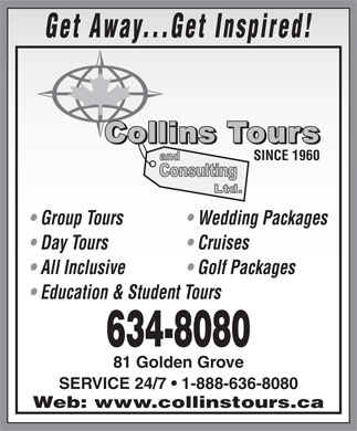 Collins Tours And Consulting Ltd (506-634-8080) - Annonce illustrée - 634-8080 81 Golden Grove SERVICE 24/7   1-888-636-8080 Web: www.collinstours.ca Golf Packages Get Away...Get Inspired! SINCE 1960 Group Tours Wedding Packages Education & Student Tours Day Tours Cruises All Inclusive
