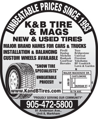 K & B Tires & Mags Inc (905-472-5800) - Annonce illustrée - MAJOR BRAND NAMES FOR CARS & TRUCKS Pirelli Toyo INSTALLATION & BALANCING Dunlop Bridgestone Michelin Uniroyal Hankook Firestone CUSTOM WHEELS AVAILABLE GoodYearYokohama Hercules BF Goodrich Lawn & Garden www.KandBTires.com