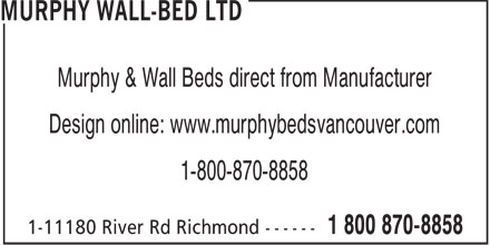 Murphy Wall-Bed Ltd (1-800-870-8858) - Annonce illustrée - Murphy & Wall Beds direct from Manufacturer Design online: www.murphybedsvancouver.com 1-800-870-8858