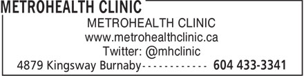 Metrohealth Clinic (604-433-3341) - Display Ad - METROHEALTH CLINIC www.metrohealthclinic.ca Twitter: @mhclinic
