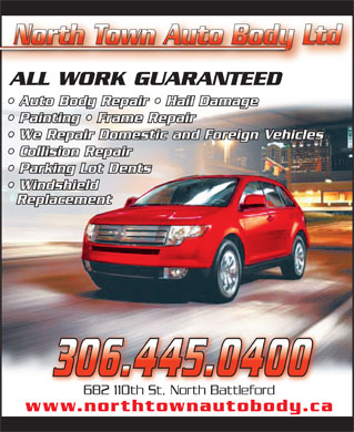 North Town Auto Body Ltd (306-445-0400) - Annonce illustrée - North Town Auto Body Ltd ALL WORK GUARANTEED Auto Body Repair   Hail Damage Painting   Frame Repair We Repair Domestic and Foreign Vehicles Collision Repair Parking Lot Dents Windshield Replacement 306.445.0400 682 110th St, North Battleford682 110th St, North Battleford www.northtownautobody.ca