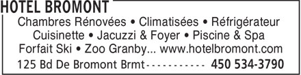 Hôtel Bromont (450-534-3790) - Annonce illustrée======= - Chambres Rénovées   Climatisées   Réfrigérateur Cuisinette   Jacuzzi & Foyer   Piscine & Spa Forfait Ski   Zoo Granby... www.hotelbromont.com