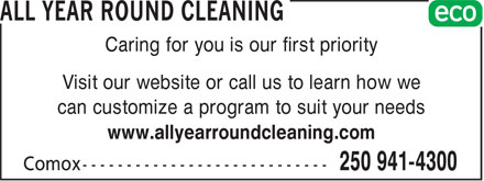 All Year Round Cleaning (250-941-4300) - Annonce illustrée - Caring for you is our first priority Visit our website or call us to learn how we can customize a program to suit your needs www.allyearroundcleaning.com