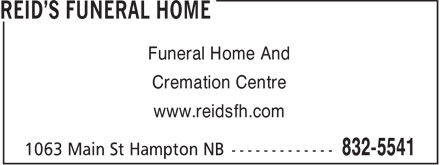 Reid's Funeral Home (506-832-5541) - Display Ad - Funeral Home And Cremation Centre www.reidsfh.com