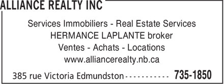 Alliance Realty Inc (506-735-1850) - Annonce illustrée - Services Immobiliers - Real Estate Services HERMANCE LAPLANTE broker Ventes - Achats - Locations www.alliancerealty.nb.ca  Services Immobiliers - Real Estate Services HERMANCE LAPLANTE broker Ventes - Achats - Locations www.alliancerealty.nb.ca  Services Immobiliers - Real Estate Services HERMANCE LAPLANTE broker Ventes - Achats - Locations www.alliancerealty.nb.ca  Services Immobiliers - Real Estate Services HERMANCE LAPLANTE broker Ventes - Achats - Locations www.alliancerealty.nb.ca  Services Immobiliers - Real Estate Services HERMANCE LAPLANTE broker Ventes - Achats - Locations www.alliancerealty.nb.ca  Services Immobiliers - Real Estate Services HERMANCE LAPLANTE broker Ventes - Achats - Locations www.alliancerealty.nb.ca  Services Immobiliers - Real Estate Services HERMANCE LAPLANTE broker Ventes - Achats - Locations www.alliancerealty.nb.ca  Services Immobiliers - Real Estate Services HERMANCE LAPLANTE broker Ventes - Achats - Locations www.alliancerealty.nb.ca