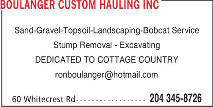 Boulanger Landscaping & Excavating (204-345-8726) - Annonce illustrée - Sand-Gravel-Topsoil-Landscaping-Bobcat Service Stump Removal - Excavating DEDICATED TO COTTAGE COUNTRY ronboulanger@hotmail.com