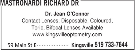 Mastronardi Richard Dr (226-315-1193) - Display Ad - Dr. Jean O'Connor Contact Lenses: Disposable, Coloured, Toric, Bifocal Lenses Available www.kingsvilleoptometry.com