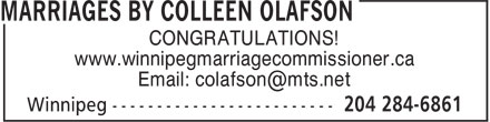Marriages By Colleen Olafson (204-284-6861) - Display Ad - CONGRATULATIONS! www.winnipegmarriagecommissioner.ca CONGRATULATIONS! www.winnipegmarriagecommissioner.ca