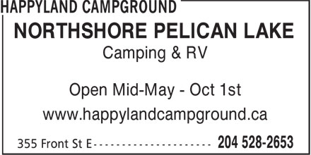 HappyLand Campground (204-528-2653) - Annonce illustrée - NORTHSHORE PELICAN LAKE Camping & RV Open Mid-May - Oct 1st www.happylandcampground.ca