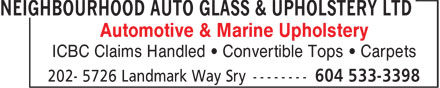 Neighbourhood Auto Glass & Upholstery Ltd (604-533-3398) - Display Ad - Automotive & Marine Upholstery ICBC Claims Handled • Convertible Tops • Carpets