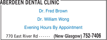 Aberdeen Dental Clinic (902-752-7406) - Annonce illustrée - Dr. Fred Brown Dr. William Wong Evening Hours By Appointment  Dr. Fred Brown Dr. William Wong Evening Hours By Appointment