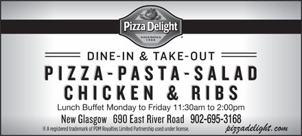 Pizza Delight (902-928-2222) - Annonce illustrée - 902-695-3168 Lunch Buffet Monday to Friday 11:30am to 2:00pm