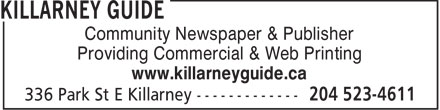 Killarney Guide (204-523-4611) - Display Ad - Community Newspaper & Publisher Providing Commercial & Web Printing www.killarneyguide.ca