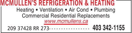 McMullen's Refrigeration & Heating Ltd (403-342-1155) - Annonce illustrée - Heating • Ventilation • Air Cond • Plumbing Commercial Residential Replacements www.mcmullens.ca