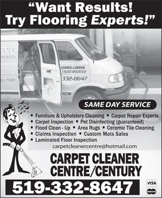 Carpet Cleaner Centre/Century (519-332-8647) - Display Ad - SARNIA-LONDON TRUCK MOUNTED 332-8647 SAME DAY SERVICE SARNIA-LONDON TRUCK MOUNTED 332-8647 SAME DAY SERVICE