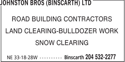 Johnston Bros (Binscarth) Ltd (204-532-2277) - Annonce illustrée - ROAD BUILDING CONTRACTORS LAND CLEARING-BULLDOZER WORK SNOW CLEARING  ROAD BUILDING CONTRACTORS LAND CLEARING-BULLDOZER WORK SNOW CLEARING  ROAD BUILDING CONTRACTORS LAND CLEARING-BULLDOZER WORK SNOW CLEARING  ROAD BUILDING CONTRACTORS LAND CLEARING-BULLDOZER WORK SNOW CLEARING