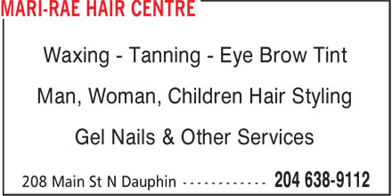 Mari-Rae Hair Centre (204-638-9112) - Annonce illustrée - Waxing - Tanning - Eye Brow Tint Man, Woman, Children Hair Styling Gel Nails & Other Services