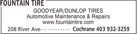 Fountain Tire (403-932-3259) - Display Ad - GOODYEAR/DUNLOP TIRES Automotive Maintenance & Repairs www.fountaintire.com  GOODYEAR/DUNLOP TIRES Automotive Maintenance & Repairs www.fountaintire.com